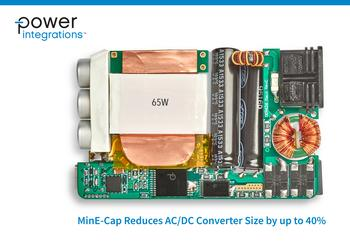 Power Integrations' New MinE-CAP IC Reduces Volume of AC-DC Converters by Up to 40%: https://mms.businesswire.com/media/20201028005402/en/834170/5/Power+Integrations+MinE-CAP.jpg